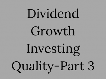 Dividend Growth Investing Part 3